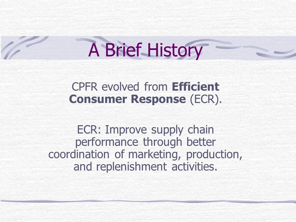 CPFR evolved from Efficient Consumer Response (ECR).