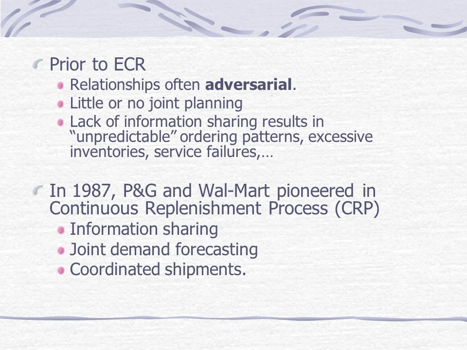 Prior to ECR Relationships often adversarial. Little or no joint planning.