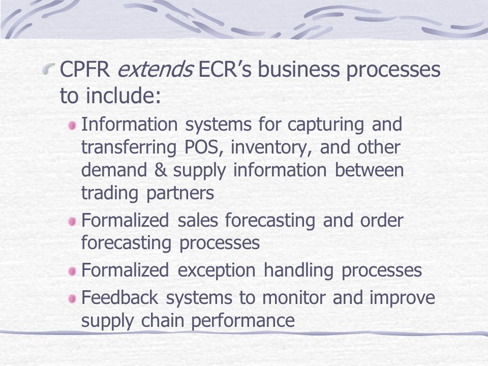 CPFR extends ECR's business processes to include: