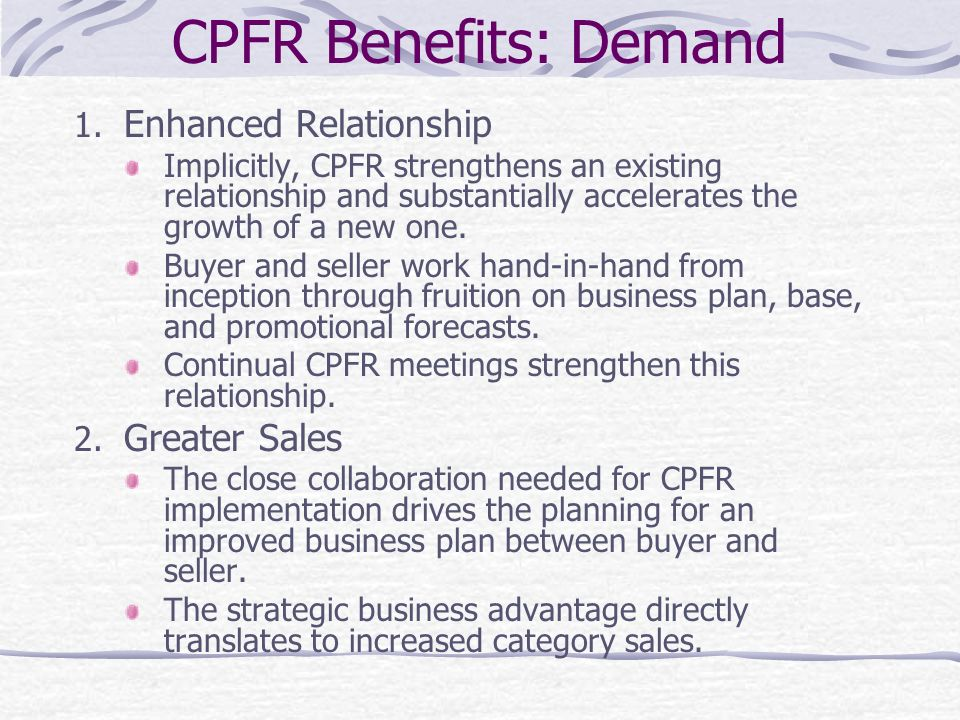 CPFR Benefits: Demand Enhanced Relationship Greater Sales