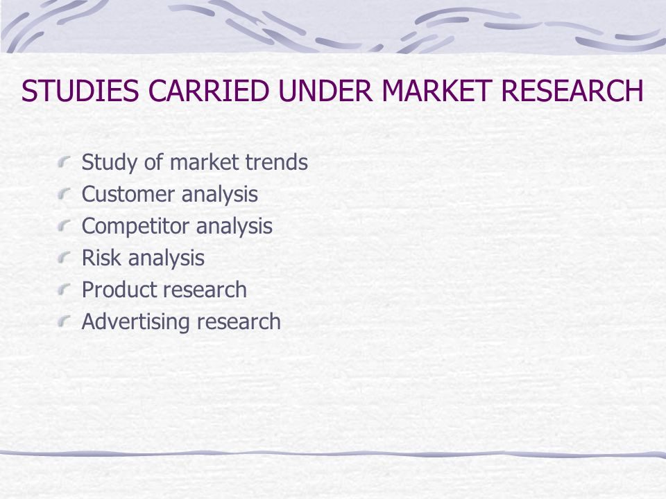 STUDIES CARRIED UNDER MARKET RESEARCH