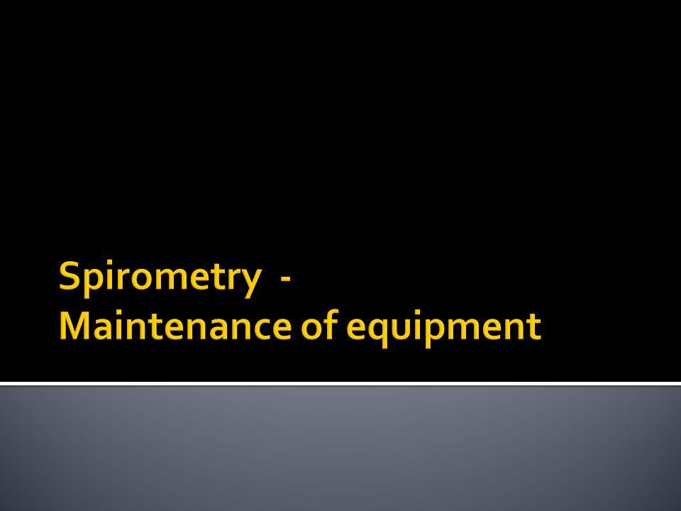 Spirometry - Maintenance of equipment