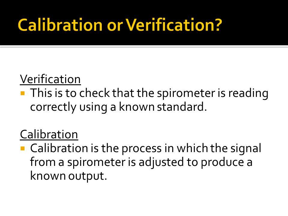 Calibration or Verification