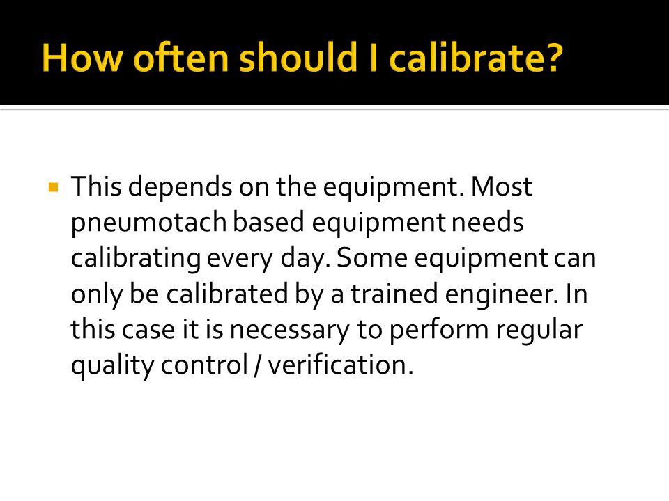 How often should I calibrate