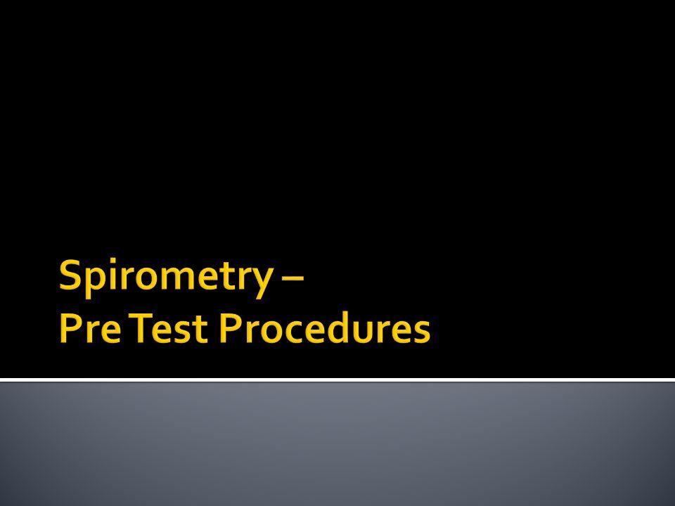 Spirometry – Pre Test Procedures