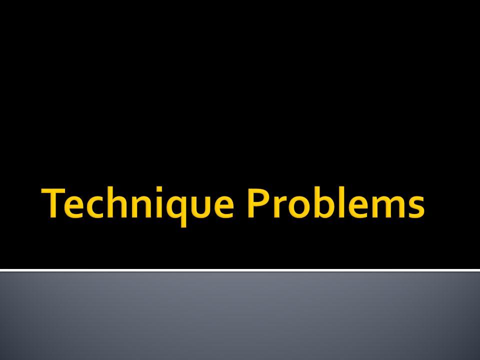 Technique Problems