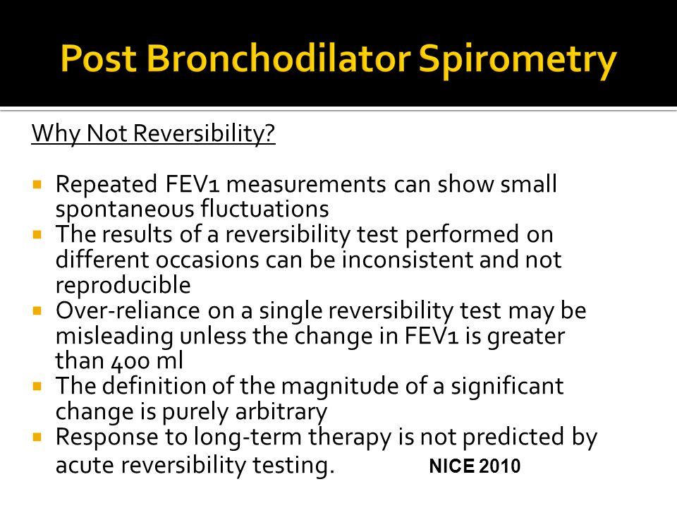 Why Not Reversibility Repeated FEV1 measurements can show small spontaneous fluctuations.