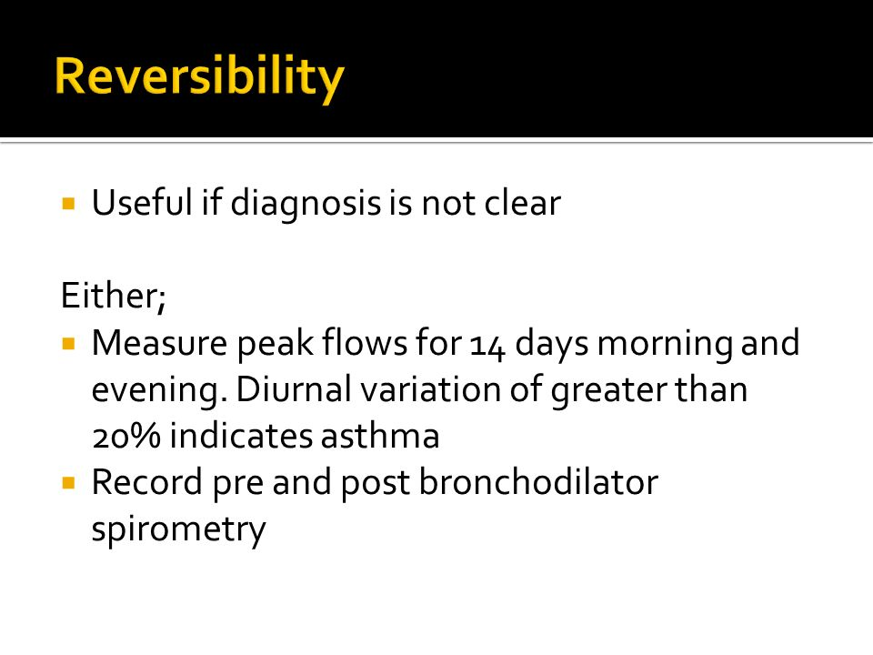 Reversibility Useful if diagnosis is not clear Either;