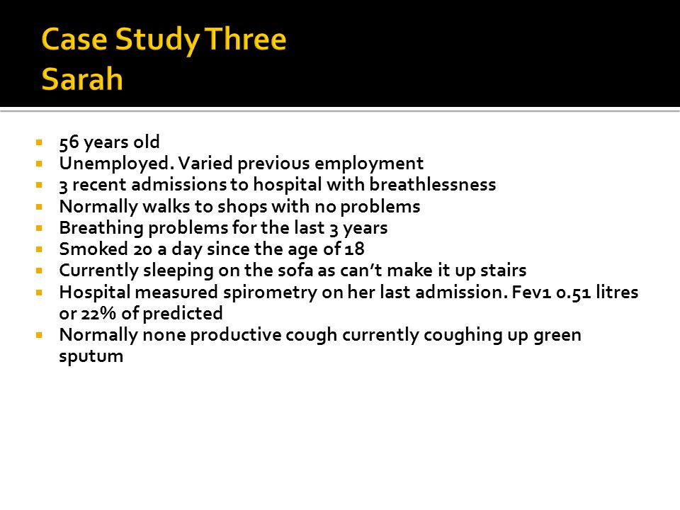 Case Study Three Sarah 56 years old