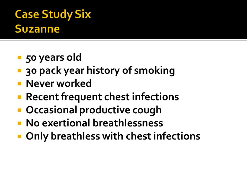 Case Study Six Suzanne 50 years old 30 pack year history of smoking