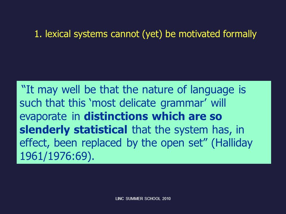 1. lexical systems cannot (yet) be motivated formally