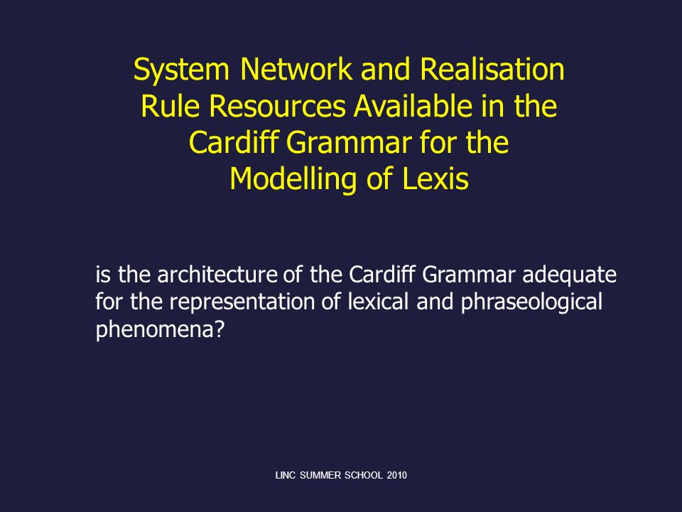 System Network and Realisation Rule Resources Available in the Cardiff Grammar for the Modelling of Lexis
