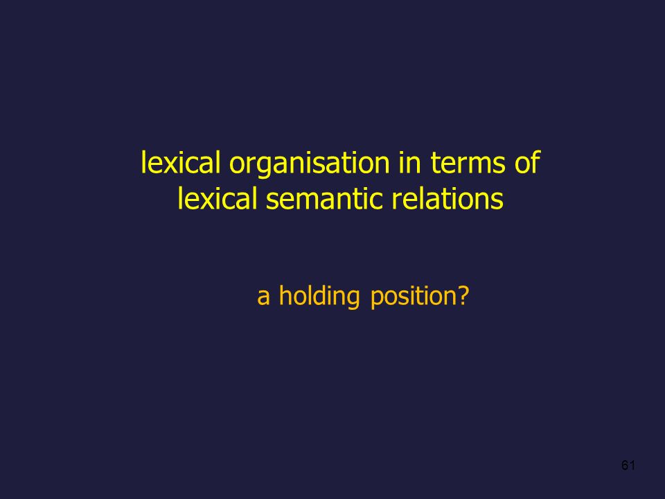 lexical organisation in terms of lexical semantic relations