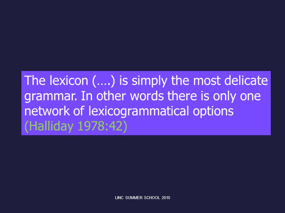 The lexicon (…. ) is simply the most delicate grammar