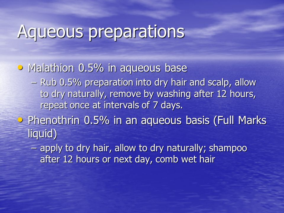 Aqueous preparations Malathion 0.5% in aqueous base
