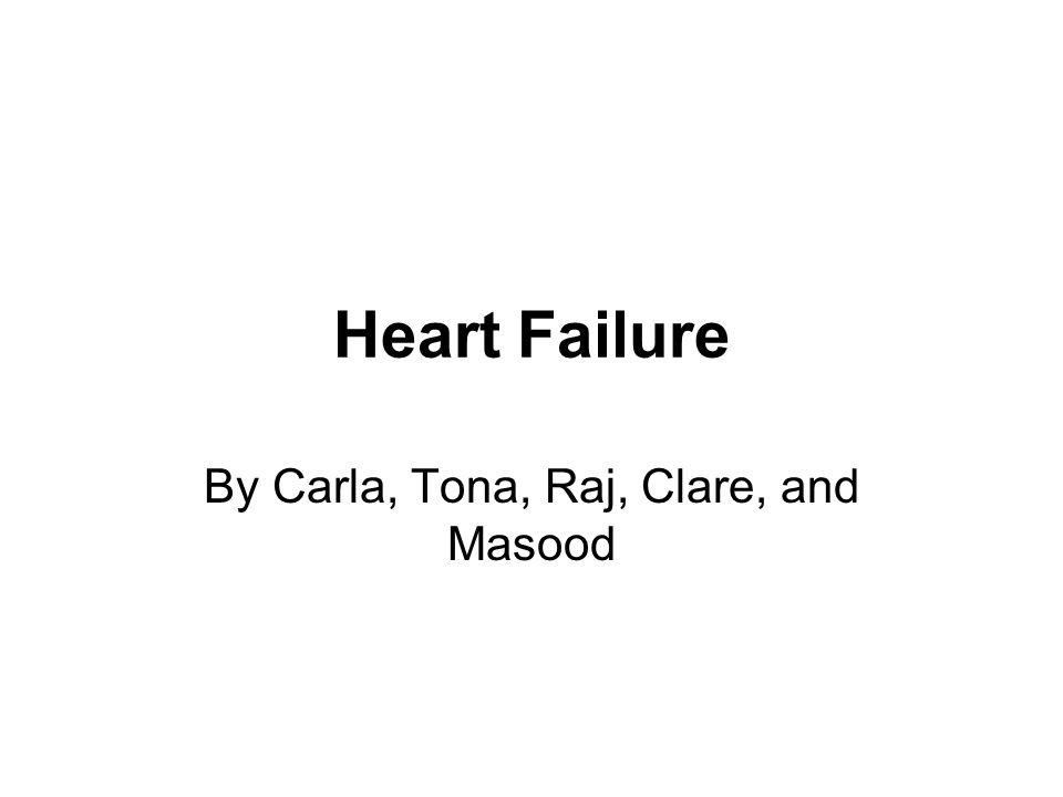 By Carla, Tona, Raj, Clare, and Masood