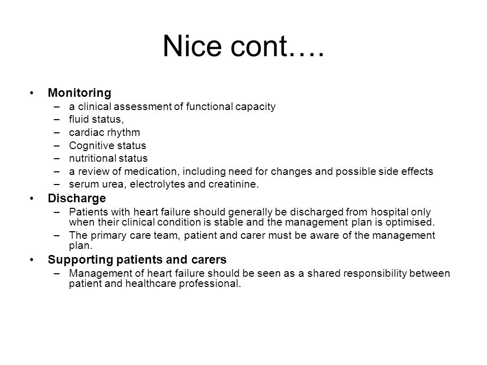 Nice cont…. Monitoring Discharge Supporting patients and carers