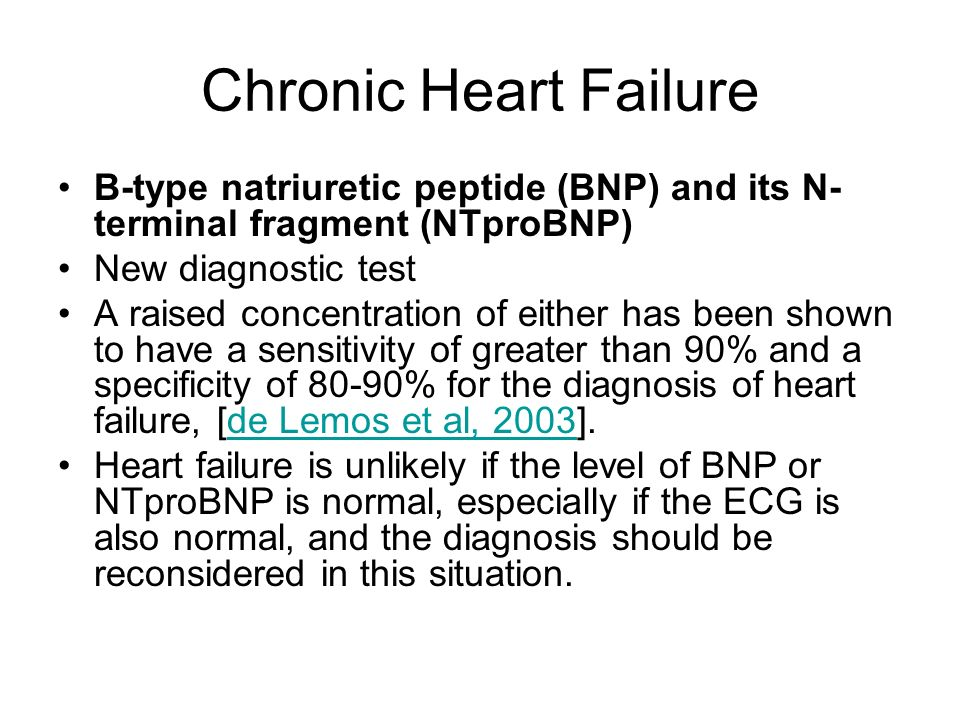 Chronic Heart Failure B-type natriuretic peptide (BNP) and its N-terminal fragment (NTproBNP) New diagnostic test.