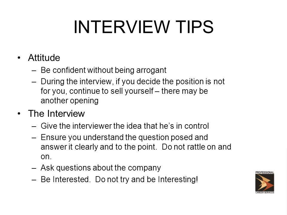 9 INTERVIEW TIPS Attitude The Interview
