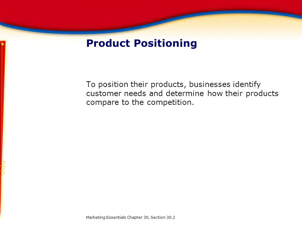 how companies can position their products Promotional strategies to get your product or service to market can be roughly   new businesses often adopt a push strategy for their products in order to.