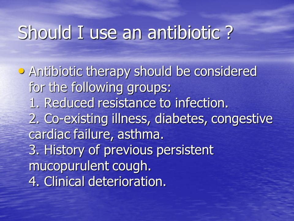 Should I use an antibiotic