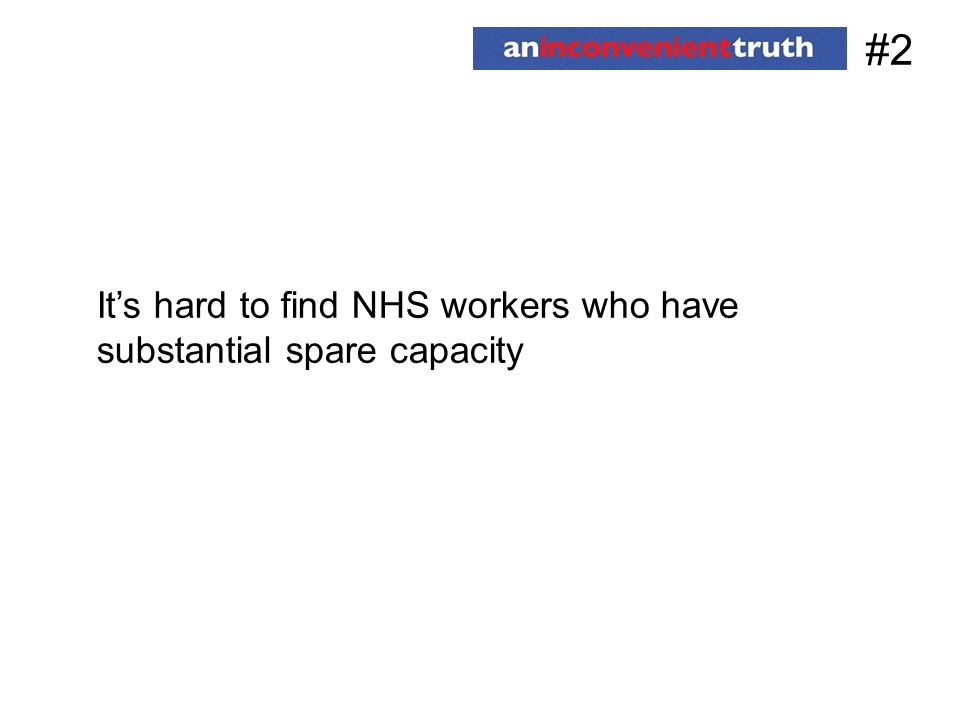 #2 It's hard to find NHS workers who have substantial spare capacity