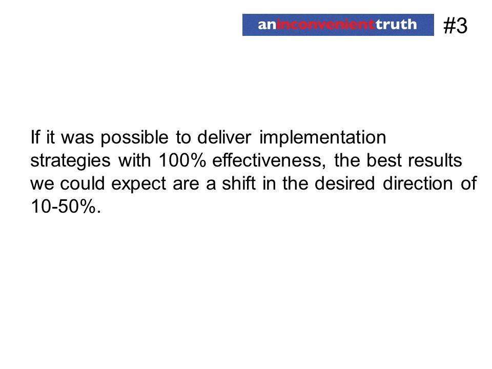 #3 If it was possible to deliver implementation
