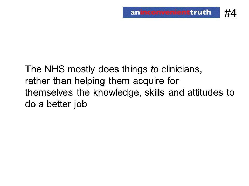 #4 The NHS mostly does things to clinicians,