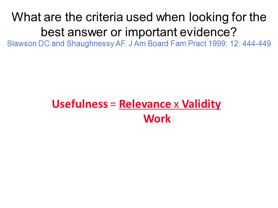 Usefulness = Relevance x Validity Work