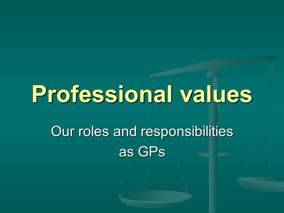 Our roles and responsibilities as GPs