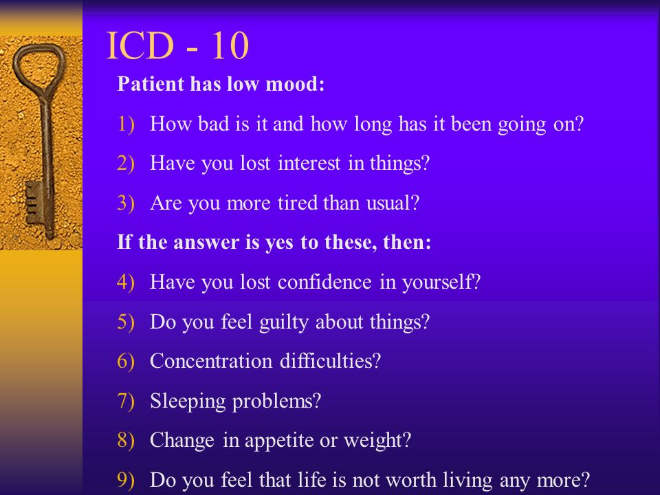 ICD - 10 Patient has low mood: