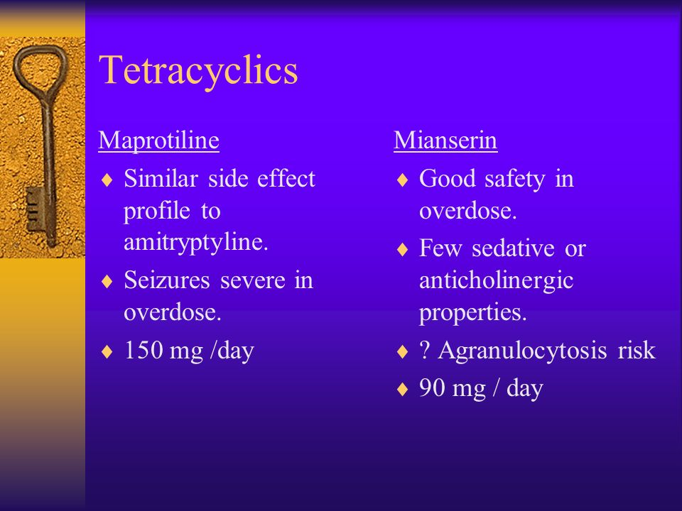 Tetracyclics Maprotiline Similar side effect profile to amitryptyline.