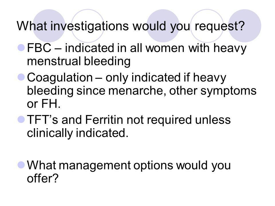 What investigations would you request