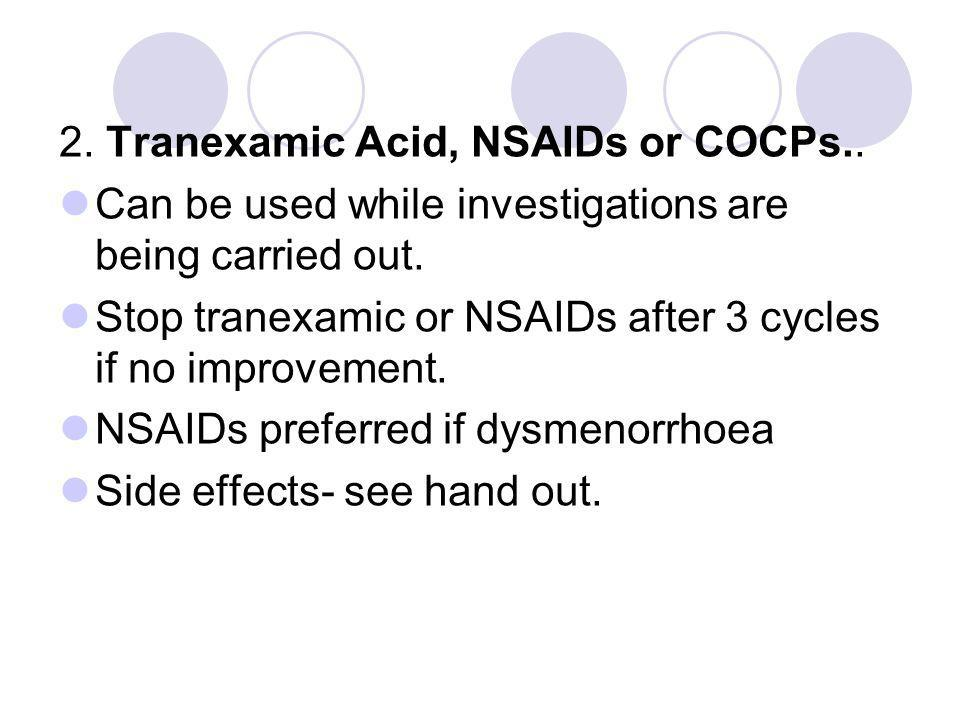 2. Tranexamic Acid, NSAIDs or COCPs..