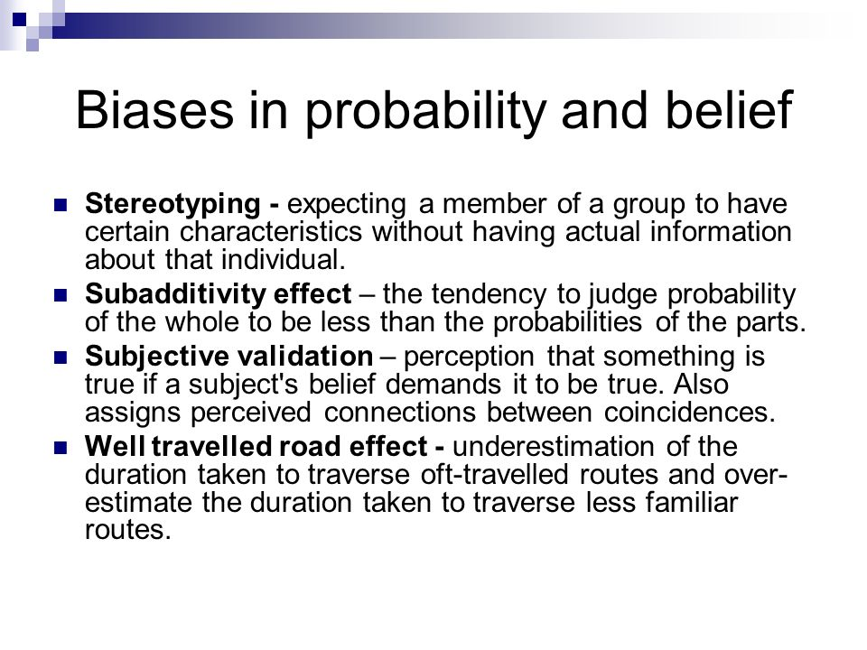 Biases in probability and belief