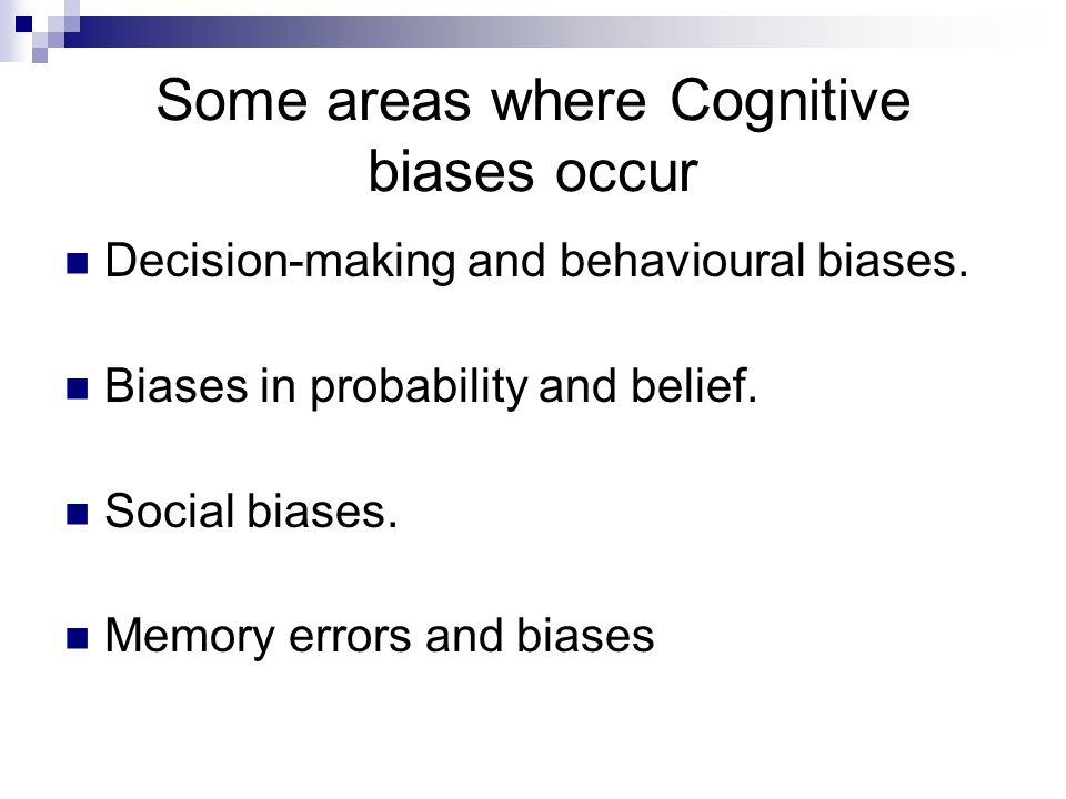 Some areas where Cognitive biases occur