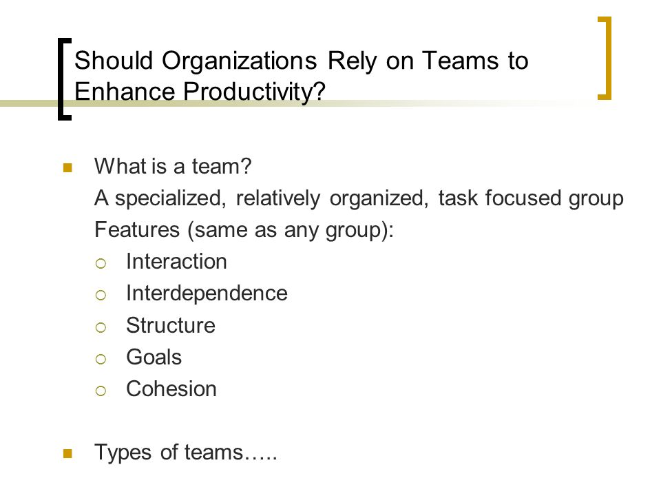 Should Organizations Rely on Teams to Enhance Productivity