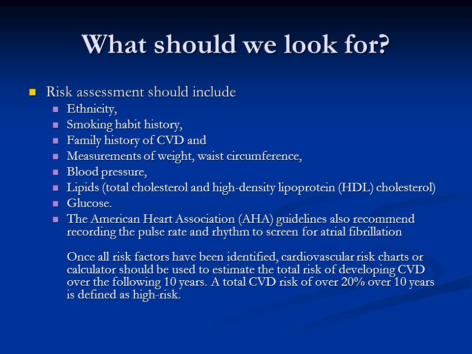 What should we look for Risk assessment should include Ethnicity,