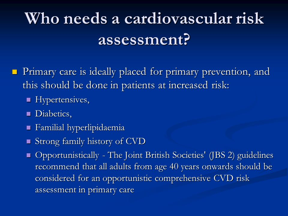 Who needs a cardiovascular risk assessment