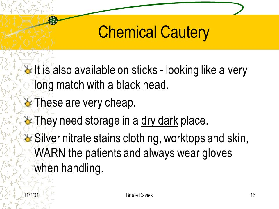 Chemical Cautery It is also available on sticks - looking like a very long match with a black head.