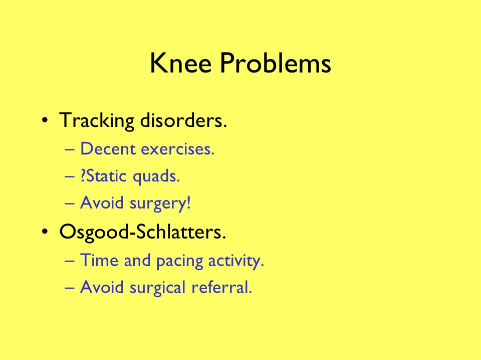 Knee Problems Tracking disorders. Osgood-Schlatters. Decent exercises.