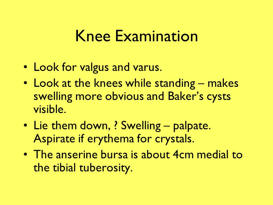 Knee Examination Look for valgus and varus.