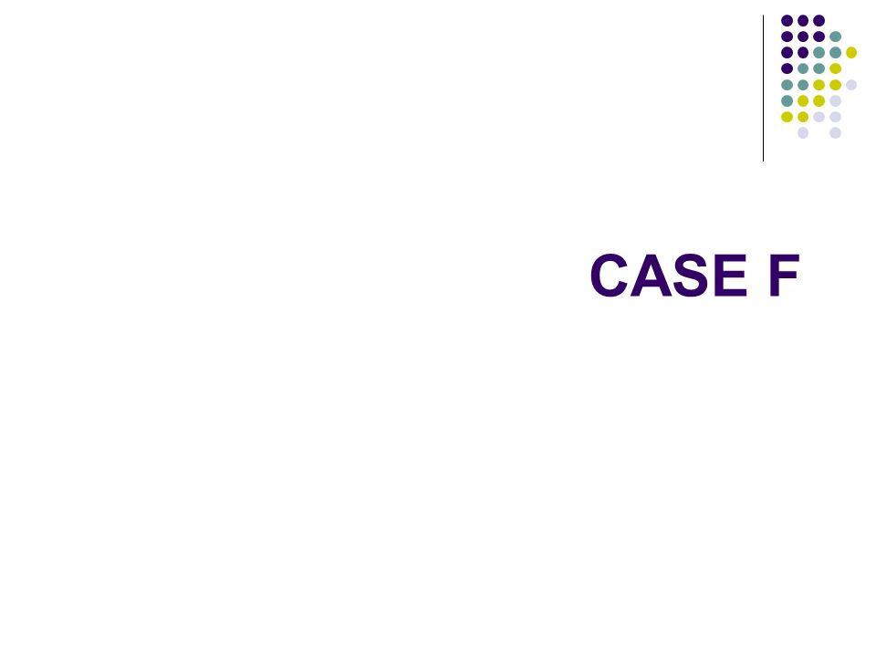 CASE F