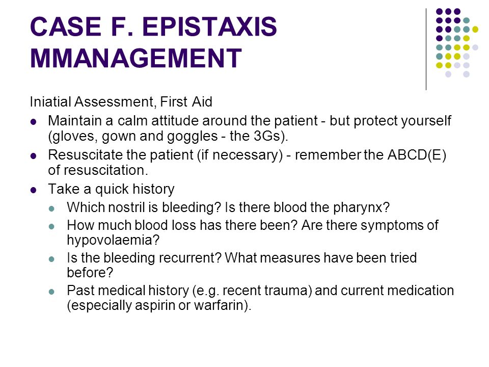 CASE F. EPISTAXIS MMANAGEMENT