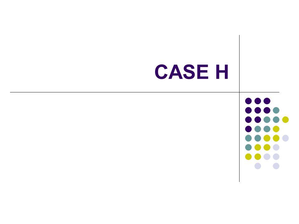 CASE H