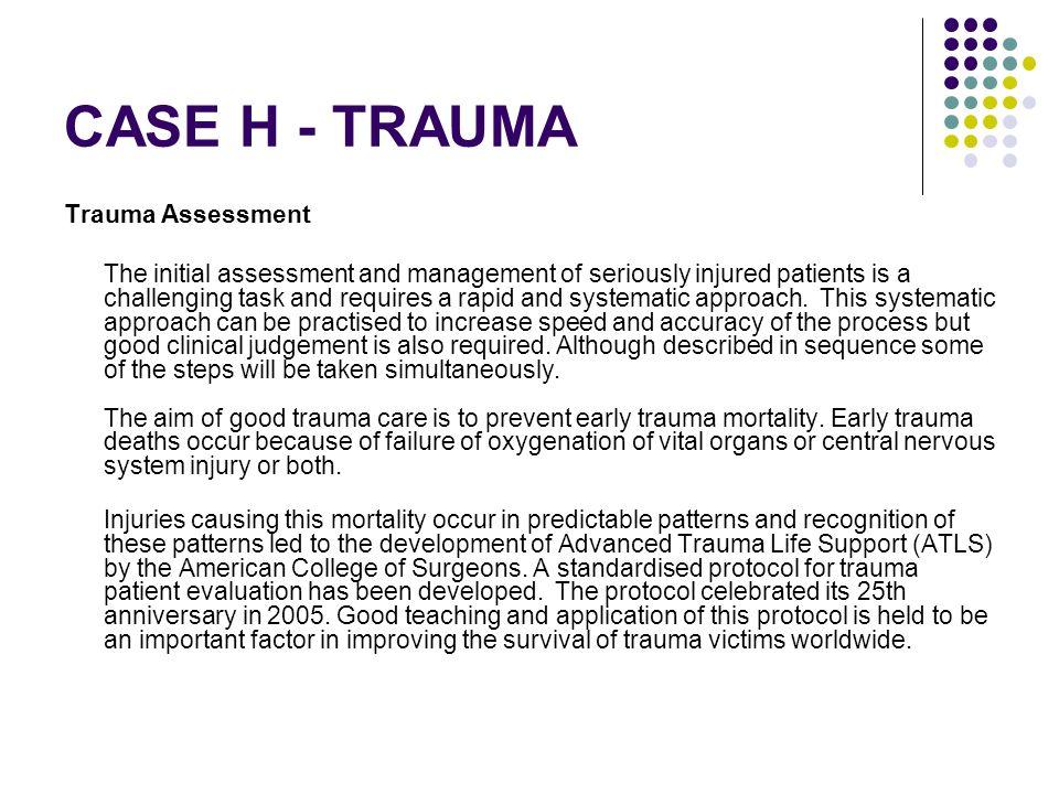 CASE H - TRAUMA Trauma Assessment
