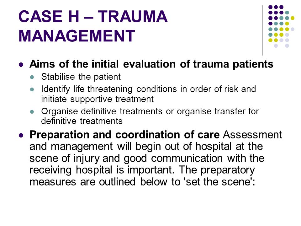 CASE H – TRAUMA MANAGEMENT