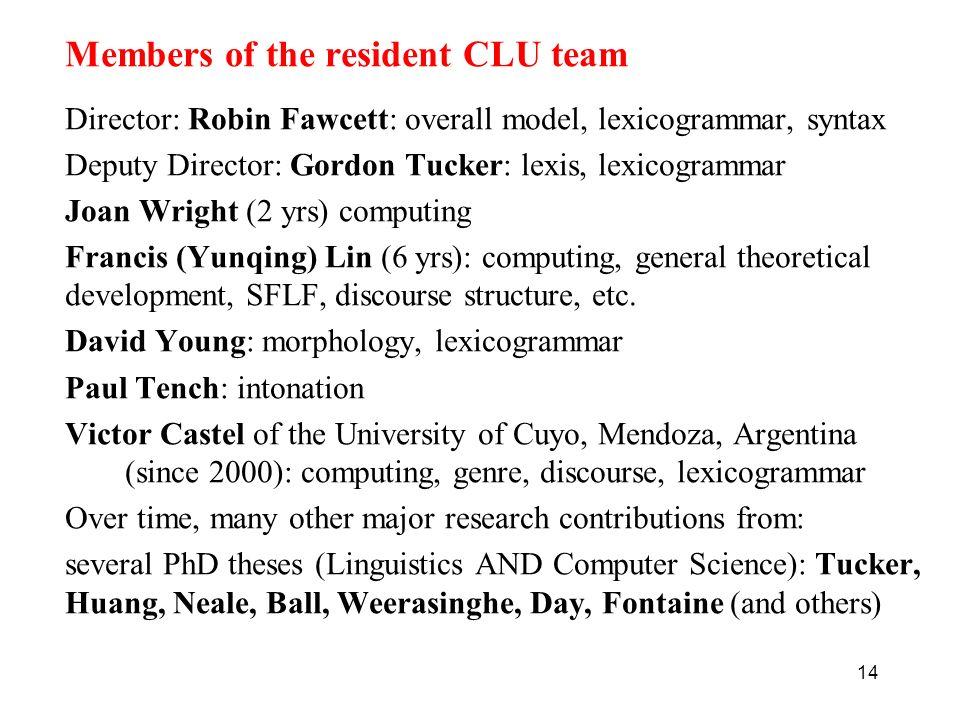 Members of the resident CLU team