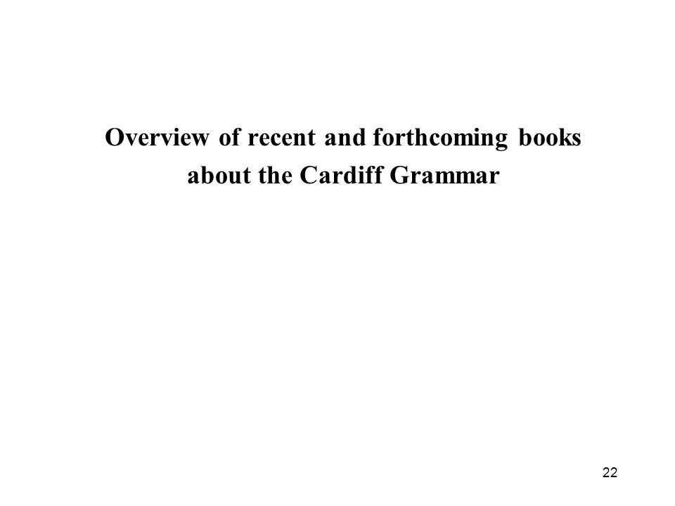 Overview of recent and forthcoming books about the Cardiff Grammar