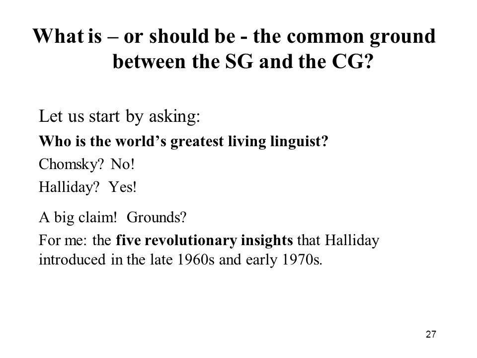 What is – or should be - the common ground between the SG and the CG